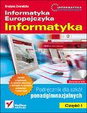 Księgarnia Informatyka Europejczyka. Informatyka. Podręcznik dla szkół ponadgimnazjalnych. Część 1