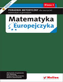 Księgarnia Matematyka Europejczyka. Poradnik metodyczny dla nauczycieli matematyki w gimnazjum. Klasa 1