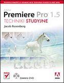 Księgarnia Adobe Premiere Pro 1.5. Techniki studyjne