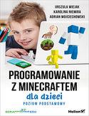 -30% na ebooka Programowanie z Minecraftem dla dzieci. Poziom podstawowy. Do końca dnia (17.11.2019) za 19,95 zł
