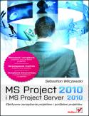 Księgarnia MS Project 2010 i MS Project Server 2010. Efektywne zarządzanie projektem i portfelem projektów