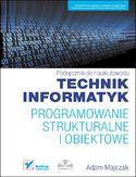 Księgarnia Programowanie strukturalne i obiektowe. Podręcznik do nauki zawodu technik informatyk