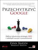 Księgarnia Przechytrzyć Google. Odkryj skuteczną strategię SEO i zdobądź szczyty wyszukiwarek