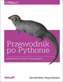 Przewodnik po Pythonie. Dobre praktyki i praktyczne narzędzia