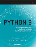 Python 3. Proste wprowadzenie do fascynującego świata programowania