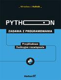-30% na ebooka Python. Zadania z programowania. Przykładowe funkcyjne rozwiązania. Do końca dnia (04.08.2021) za