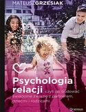 -30% na ebooka Psychologia relacji, czyli jak budować świadome związki z partnerem, dziećmi i rodzicami. Do końca dnia (19.02.2020) za 19,95 zł