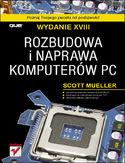 Księgarnia Rozbudowa i naprawa komputerów PC. Wydanie XVIII