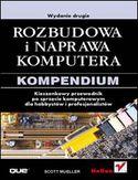 Księgarnia Rozbudowa i naprawa komputera. Kompendium. Wydanie drugie