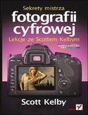 Księgarnia Sekrety mistrza fotografii cyfrowej. Lekcje ze Scottem Kelbym