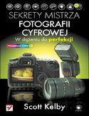 Księgarnia Sekrety mistrza fotografii cyfrowej. W dążeniu do perfekcji