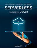 -30% na ebooka Serverless na platformie Azure. Do końca dnia (29.04.2019) za 24,50 zł