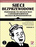 Księgarnia Sieci bezprzewodowe. Przewodnik po sieciach Wi-Fi i szerokopasmowych sieciach bezprzewodowych. Wydanie II
