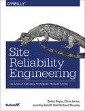Site Reliability Engineering. Jak Google zarządza systemami producyjnymi