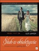 Księgarnia Ślub w obiektywie. Zatrzymaj w kadrze ten wyjątkowy dzień