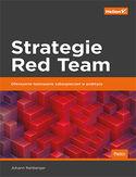 -30% na ebooka Strategie Red Team. Ofensywne testowanie zabezpieczeń w praktyce. Do końca dnia (16.10.2021) za
