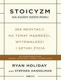 Stoicyzm na każdy dzień roku. 366 medytacji na temat mądrości, wytrwałości i sztuki życia