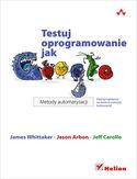 Księgarnia Testuj oprogramowanie jak Google. Metody automatyzacji