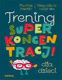 Trening superkoncentracji dla dzieci