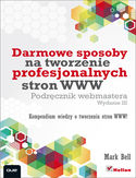 Księgarnia Darmowe sposoby na tworzenie profesjonalnych stron WWW. Podręcznik webmastera. Wydanie III