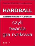 Hardball czyli twarda gra rynkowa. Grasz po to by grać, czy po to by wygrać?