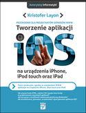Księgarnia Tworzenie aplikacji iOS na urządzenia iPhone, iPod touch oraz iPad. Przewodnik dla projektantów serwisów WWW