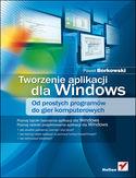 Księgarnia Tworzenie aplikacji dla Windows. Od prostych programów do gier komputerowych