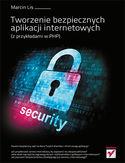 Księgarnia Tworzenie bezpiecznych aplikacji internetowych (z przykładami w PHP)