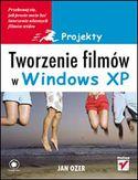 Księgarnia Tworzenie filmów w Windows XP. Projekty
