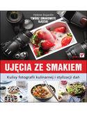 Księgarnia Ujęcia ze smakiem. Kulisy fotografii kulinarnej i stylizacji dań