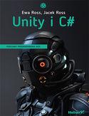 Unity i C#. Podstawy programowania gier