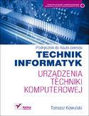 Urządzenia techniki komputerowej. Podręcznik do nauki zawodu technik informatyk