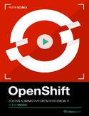 Ebook OpenShift. Kurs video. Zostań administratorem systemów IT