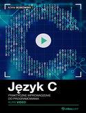 Język C. Kurs video. Praktyczne wprowadzenie do programowania