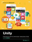Ebook Unity. Publikacja gry w AppStore i Windows Store. Kurs video