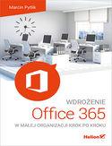 -30% na ebooka Wdrożenie Office 365 w małej organizacji krok po kroku. Do końca dnia (08.05.2021) za