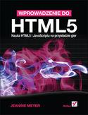 Księgarnia Wprowadzenie do HTML5. Nauka HTML5 i JavaScriptu na przykładzie gier