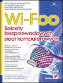 Księgarnia Wi-Foo. Sekrety bezprzewodowych sieci komputerowych