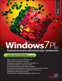 Księgarnia Windows 7 PL. Zaawansowana administracja systemem