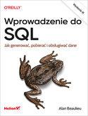 -30% na ebooka Wprowadzenie do SQL. Jak generować, pobierać i obsługiwać dane. Wydanie III. Do końca dnia (21.10.2021) za