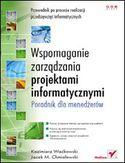 Księgarnia Wspomaganie zarządzania projektami informatycznymi. Poradnik dla menedżerów