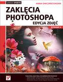 Księgarnia Zaklęcia Photoshopa. Edycja zdjęć. Wydanie II