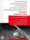 Księgarnia Zarządzanie ryzykiem w projektach informatycznych. Teoria i praktyka