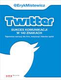 Księgarnia Twitter - sukces komunikacji w 140 znakach. Tajemnice narracji dla firm, instytucji i liderów opinii