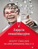 Księgarnia Zajęcia rewalidacyjne. Zeszyt ćwiczeń dla szkoły podstawowej, klasy 1-3
