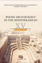 Polish Archaeology in the Mediterranean 15. Reports 2003