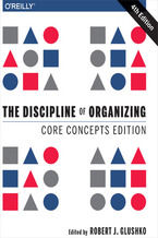 The Discipline of Organizing: Core Concepts Edition. 4th Edition