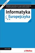 Okładka książki Informatyka Europejczyka. Program nauczania do zajęć komputerowych w szkole podstawowej w edukacji wczesnoszkolnej (Wydanie II)