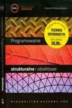 Okładka książki Programowanie strukturalne i obiektowe. Tom I i II