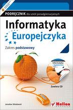 Okładka książki Informatyka Europejczyka. Podręcznik dla szkół ponadgimnazjalnych. Zakres podstawowy